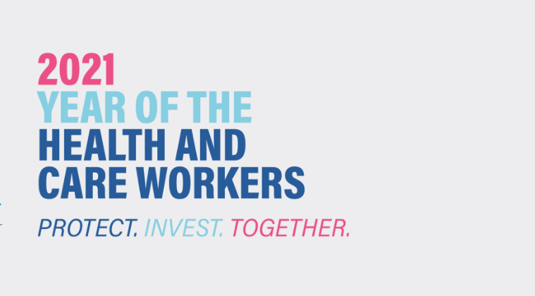Covid-19 & International Year of the Health and Care Workers 2021